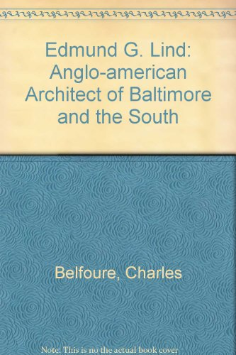 Book cover from Edmund G. Lind: Anglo-american Architect of Baltimore and the South by Charles Belfoure