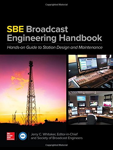 The SBE Broadcast Engineering Handbook: A Hands-on Guide to Station Design and Maintenance by McGraw-Hill Education