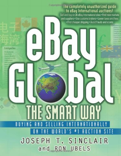 Ebay Global The Smart Way Buying And Selling Internationally On The World S 1 Auction Site Sinclair Joseph T Ubels Ron 9780814472415 Amazon Com Books