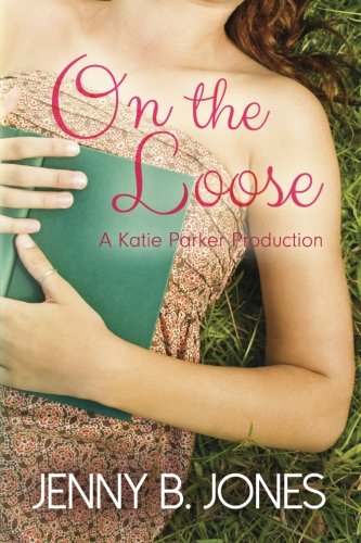 Download On the Loose (A Katie Parker Production) (Volume 2) pdf epub