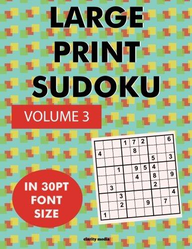 Large Print Sudoku Volume 3 100 Sudoku Puzzles In Large Print 30pt