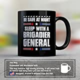 Brigadier General Coffee Mug – Be Safe At Night Sleep With A Brigadier General - Funny 11 oz Black Ceramic Tea Cup - Humorous and Cute Brigadier General Gifts with Brigadier General Sayings