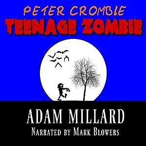 Peter Crombie, Teenage Zombie Audiobook