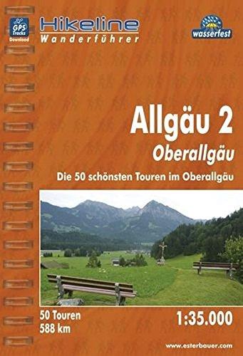 Wanderführer Allgäu 2, Oberallgäu, Die 50 schönsten Touren im Oberallgäu, 1 : 35 000, wasserfest und reißfest, GPS-Tracks zum Download