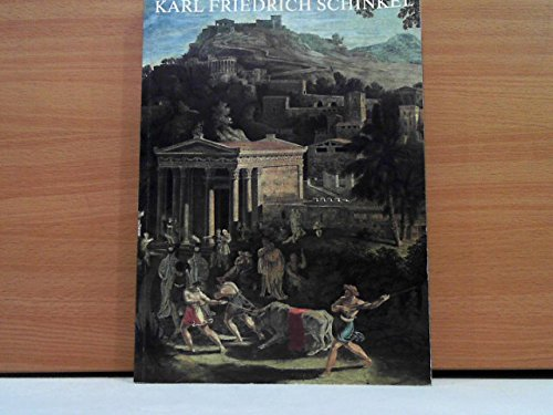 Karl Friedrich Schinkel Architektur, Malerei, Kunstgewerbe, Ausstellungskatalog