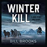 Winter Kill: A John Henry Cole Story | Bill Brooks
