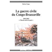 La Guerre Civile du Congo-brazzaville: 1993-2002