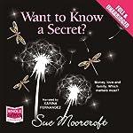 Want to Know a Secret? | Sue Moorcroft