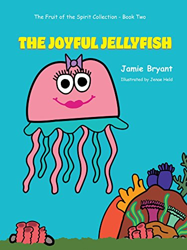 The Joyful Jellyfish (The Fruit of the Spirit Collection Book 2) -