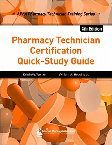 Pharmacy Technician Certification Quick-Study Guide, 4e (Apha ...