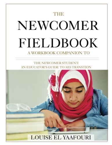 The Newcomer Fieldbook: A Workbook Companion to The Newcomer Student