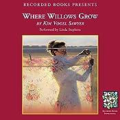 Where Willows Grow | Kim Vogel Sawyer