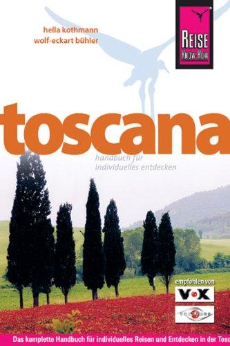 Toscana: Das komplette Handbuch für individuelles Reisen und Entdecken in der Toscana