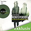 Monteperdido: Das Dorf der verschwundenen Mädchen Hörbuch von Agustín Martínez Gesprochen von: Vera Teltz