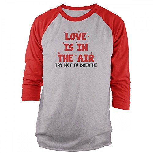 Vine Fresh Tees - Love is in The Air Try Not to Breathe 3/4 Sleeve Raglan T-Shirt - X-Large, Ash w/Red