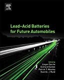 img - for Lead-Acid Batteries for Future Automobiles book / textbook / text book