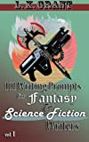 img - for 101 Writing Prompts for Fantasy and Science Fiction Writers, vol 1 (Volume 1) book / textbook / text book