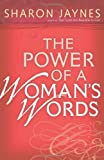 The Power of a Woman's Words, Sharon Jaynes, 0736918698