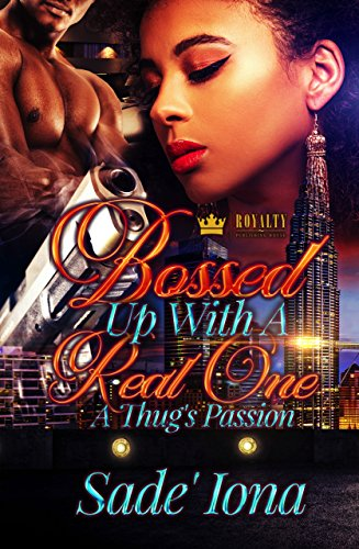 Search : Bossed Up With A Real One: A Thug's Passion
