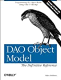 DAO Object Model : The Definitive Reference, Feddema, Helen, 1565924355