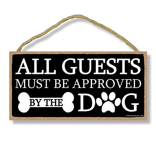 Honey Dew Gifts All Guests Must Be Approved by The Dog 5 inch by 10 inch Hanging, Wall Art, Decorative Wood Sign Home Decor