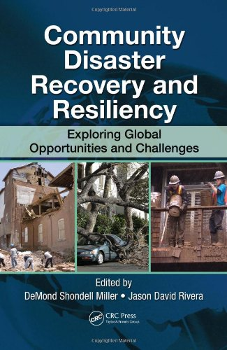 Community Disaster Recovery and Resiliency: Exploring Global Opportunities and Challenges by Brand: CRC Press