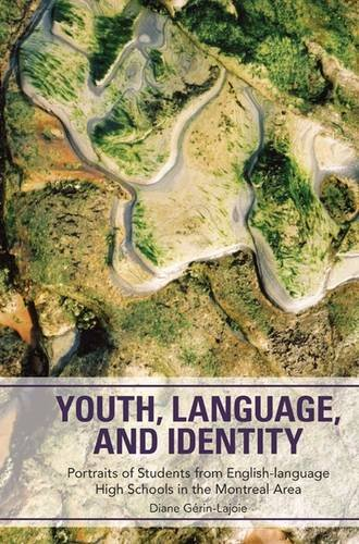 Youth, Language, and Identity: Portraits of Students from English-language High Schools in the Montreal Area by Canadian Scholars Pr