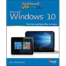Teach Yourself VISUALLY Windows 10 (Teach Yourself VISUALLY (Tech))