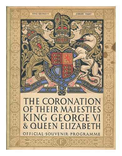 The Coronation of their majesties King George VI and Queen Elizabeth, May 12th, - George Elizabeth Vi Queen King