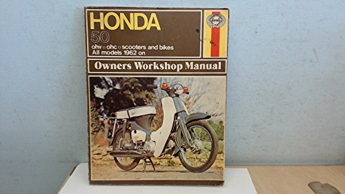 Honda Owner's Workshop Manual: Fifty Ohv and Ohc '62 Thru '71