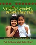 img - for By Pat Johnson - Catching Readers Before They Fall: Supporting Readers Who Struggle, K-4 book / textbook / text book