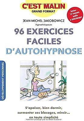 96 exercices faciles d autohypnose c est malin s apaiser bien
