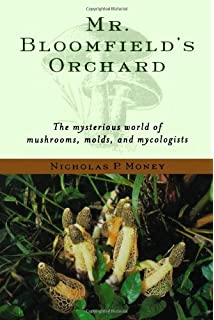 Amazon in the company of mushrooms a biologists tale mr bloomfields orchard the mysterious world of mushrooms molds and mycologists fandeluxe Image collections