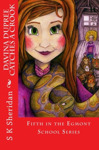Davina Dupree Catches a Crook: Fifth in the Egmont School Series (Volume 5)