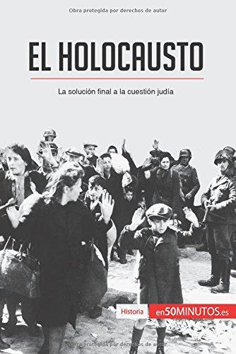 El Holocausto: La solucion final a la cuestion judia (Spanish Edition) [50Minutos.Es] (Tapa Blanda)