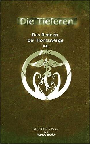 Die Tieferen 7: Das Rennen der Hornzwerge: Volume 7