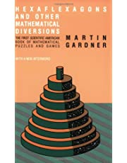 Hexaflexagons and Other Mathematical Diversions: The First Scientific American Book of Puzzles and Games