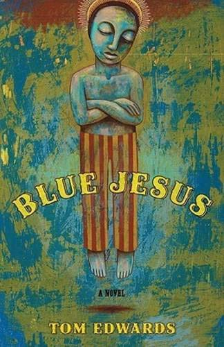 Blue Jesus: A Novel