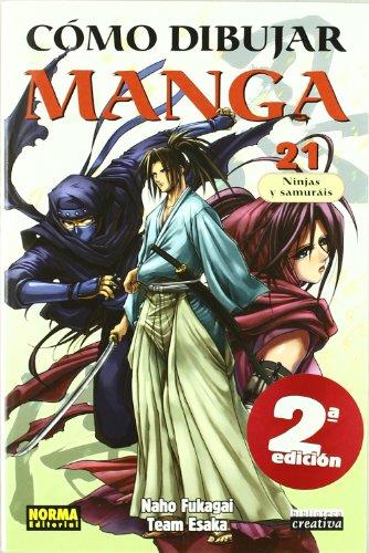 Como Dibujar Manga 21 / How To Draw Manga 21: Ninjas Y Samurais/ Ninjas And Samuray (Spanish Edition)