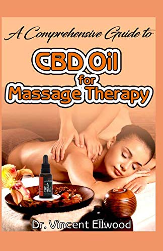 51SdJxl1EaL - A Comprehensive Guide to CBD Oil for Massage Therapy: All you need to know about How Massage, giving it and getting it. Discover How CBD Oil is the perfect oil for massage therapies!