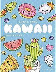 Cute and Easy Kawaii Colouring Book: 30 Fun and Relaxing Kawaii Colouring Pages For All Ages