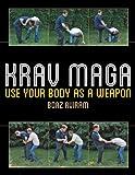 Krav Maga: Use Your Body as a Weapon