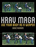 Book Cover for Krav Maga: Use Your Body as a Weapon