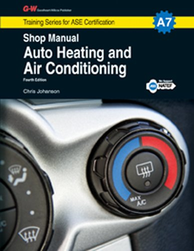 Auto Heating and Air Conditioning Shop Manual, A7 (Training Series for Ase Certification: (Air Conditioning Shop Manual)