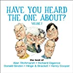 Have You Heard the One About: Volume 2 | Alan Titchmarsh,Richard Digance,Donald Sinden