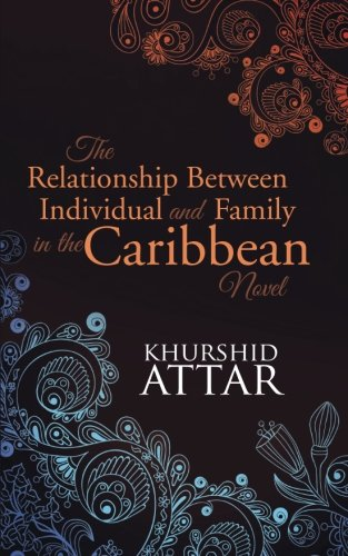 The Relationship Between Individual and Family in the Caribbean Novel
