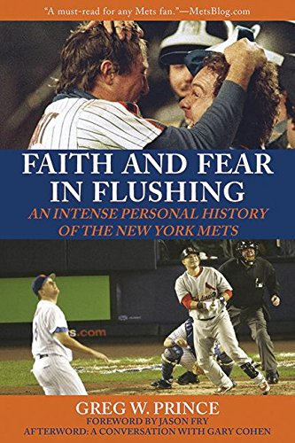 Faith and Fear in Flushing: An Intense Personal History of the New York Mets - Nlcs Game 1