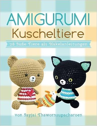 Amigurumi Kuscheltiere: 28 Süße Tiere als Häkelanleitungen: Amazon ...