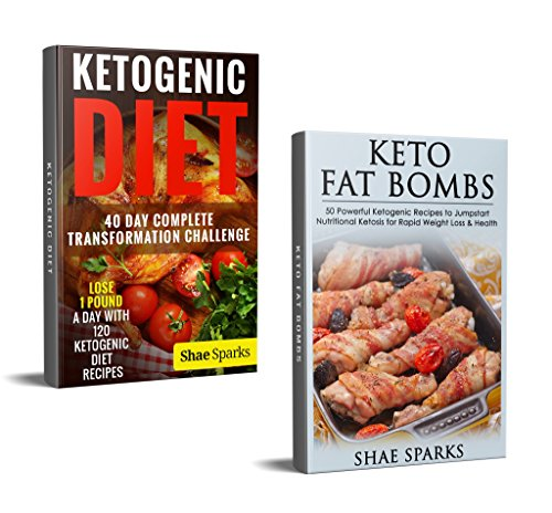 Ketogenic Diet: 2 in 1 Box Set: Over 170 Top Ketosis Recipes with a 40 Day Transformation Plan (diabetes, diabetes diet, paleo, paleo diet, low carb, low carb diet, weight loss Book 3) by Shae Sparks