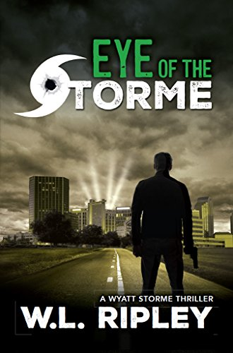 (Eye of the Storme (A Wyatt Storme Thriller Book 3))